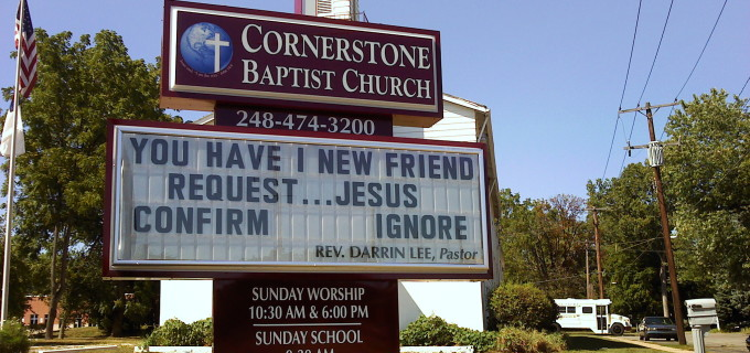 In this Sept. 2010 photo, the sign outside Cornerstone Baptist Church displays its message to drivers in Farmington Hills, Mich. Darrin Lee credits the slogans on his sign for helping his flock grow to more than 100. (AP Photo/Detroit News, Neal Rubin) DETROIT FREE PRESS OUT; HUFFINGTON POST OUT
